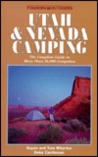 Foghorn Utah and Nevada Camping: The Complete Guide to More Than 25,000 Campsites