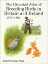 The Historical Atlas Of Breeding Birds In Britain And Ireland: 1875 1900