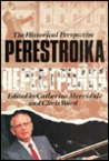 Perestroika: The Historical Perspective