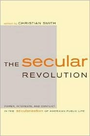 The Secular Revolution: Power, Interests, and Conflict in the Secularization of American Public Life