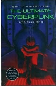 The Ultimate Cyberpunk by Pat Cadigan