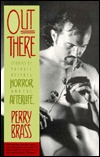 Out There: Stories of Private Desires, Horror, and the Afterlife