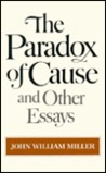 The Paradox of Cause and Other Essays