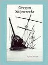 Oregon Shipwrecks by Don Marshall