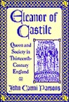 Eleanor of Castile: Queen and Society in Thirteenth-Century England