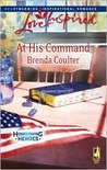At His Command (Homecoming Heroes, Book 3) (Love Inspired #460)