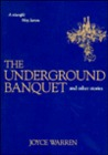 The Underground Banquet: And Other Stories