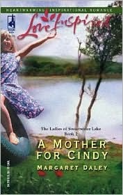 A Mother for Cindy (The Ladies of Sweetwater Lake, #2) by Margaret Daley