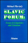 Slavic Forum: Essays in Linguistics and Literature