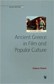 Ancient Greece in Film and Popular Culture by Gideon Nisbet