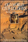 Old World Civilizations: The Rise of Cities and States (The Illustrated History of Humankind, #3)