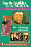 Fun Collectibles from the 1950s, 60s, & 70s: A Handbook & Price Guide