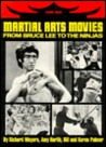 Martial Arts Movies: From Bruce Lee to the Ninjas