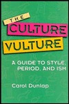 The Culture Vulture: A Guide to Style, Period, and Ism