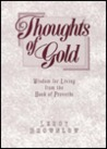 Thoughts of Gold in Words: Wisdom for Living from the Book of Proverbs