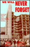 We Will Never Forget: Eyewitness Accounts of the Bombing of the Oklahoma City Federal Building