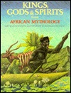 Kings, Gods and Spirits from African Mythology