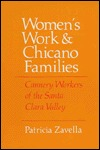 Women's Work and Chicano Families by Patricia Zavella