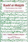 The Kashf Al-Mahjub (the Revelation of the Veiled) an Early Persian Treatise on Sufism