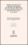 Visions and Beliefs in the West of Ireland Collected and Arranged by Lady Gregory: With Two Essays and Notes by W. B. Yeats (The Coole Edition of Lady Gregory's Works, V. 1)