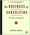 The Business of Consulting: The Basics and Beyond [With *]