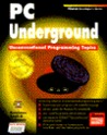PC Underground: Unconventional Programming Techniques