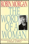 The Word of a Woman: Feminist Dispatches 1968-1992