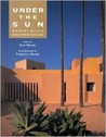 Under The Sun:  Desert Style And Architecture
