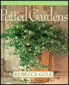 Potted Gardens by Rebecca Cole