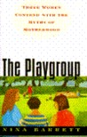 The Playgroup: Three Women Contend with the Myths of Motherhood