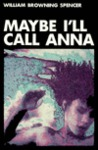 Maybe I'll Call Anna