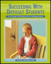 Succeeding with Difficult Students by Lee Canter