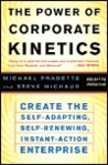 The Power of Corporate Kinetics: Create the Self-Adjusting, Self-Renewing, Instant-Action Enterprise