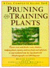 The Complete Guide to Pruning and Training Plants