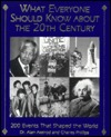 What Everyone Should Know about the 20th Century by Alan Axelrod