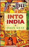 Into India by John Keay