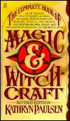 The Complete Book of Magic And Witchcraft: Revised Edition
