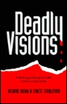 Deadly Visions: A Shocking Psychological Thriller Based on Actual Events
