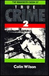 The Mammoth Book of True Crime 2 by Colin Wilson