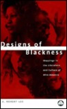 Designs of Blackness: Mappings in the Literature & Culture of Afro-America