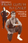 A History of Wrestling in Iowa: From Gotch to Gable