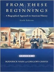 From These Beginnings: A Biographical Approach to American History, Volume II