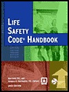Life Safety Code Handbook (Life Safety Code Handbook by Gregory E. Harrington