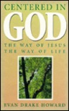 Centered In God: The Way Of Jesus, The Way Of Life