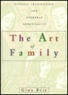 The Art of Family: Rituals, Imagination, and Everyday Spirituality