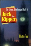 Crimes, Detection and Death of Jack the Ripper by Martin Fido