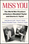 Miss You: The World War II Letters of Barbara Wooddall Taylor and Charles E. Taylor