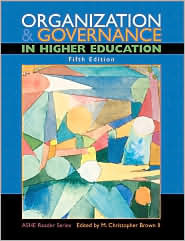 Organization and Governance in Higher Education by Ashe