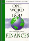 One Word from God Can Change Your Finances by Kenneth Copeland