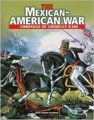 The Mexican-American War (Chronicle of America's Wars)